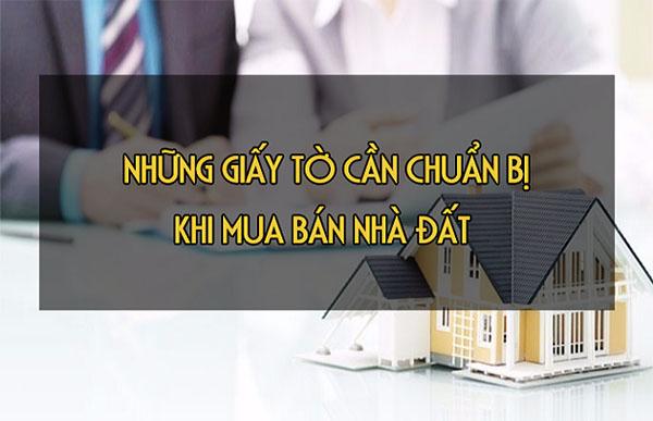 Cần nắm rõ các loại giấy tờ cần chuẩn bị khi mua bán nhà đất đã có sổ đỏ