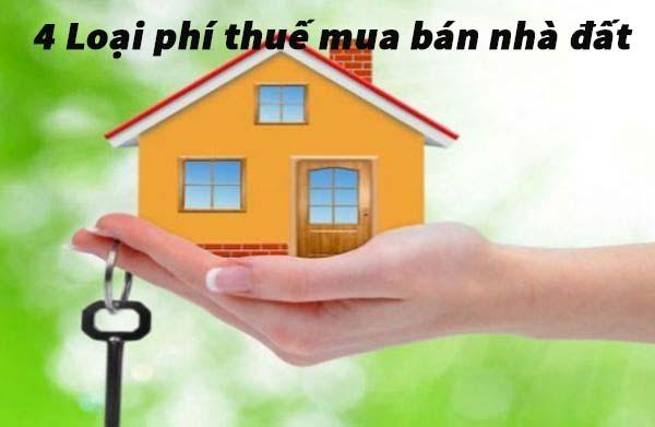 4 loại phí thuế mua bán nhà đất bạn cần biết