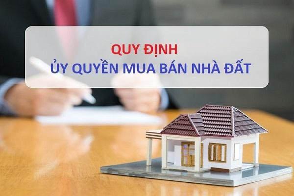 Quy định về ủy quyền mua bán nhà đất